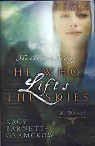 He Who Lifts the Skies by Kacy Barnett-Gramckow