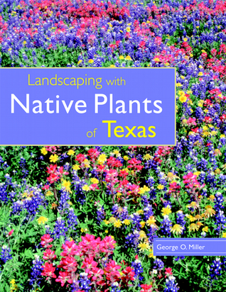 Free download Landscaping with Native Plants of Texas PDB by George Oxford Miller
