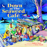 Down at the Seaweed Café