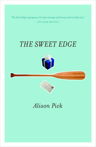 The Sweet Edge by Alison Pick