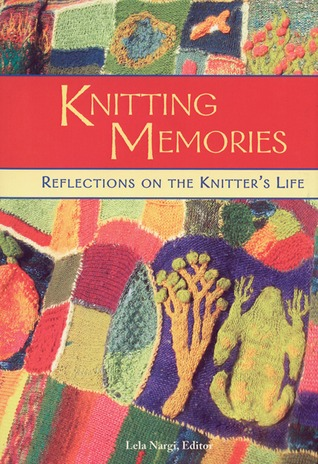 Knitting Memories by Lela Nargi