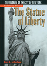 The Portraits of America: Statue of Liberty: The Museum of the City of New York