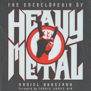 The Encyclöpedia öf Heavy Metal by Daniel Bukszpan