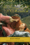 The Road to Avalon by Joan Wolf