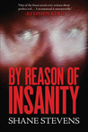By Reason of Insanity by Shane Stevens