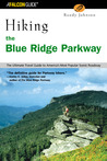 Hiking the Blue Ridge Parkway: The Ultimate Travel Guide to America's Most Popular Scenic Roadway
