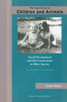 The Significance of Children and Animals: Social Development and Our Connections to Other Species, Second Revised Edition