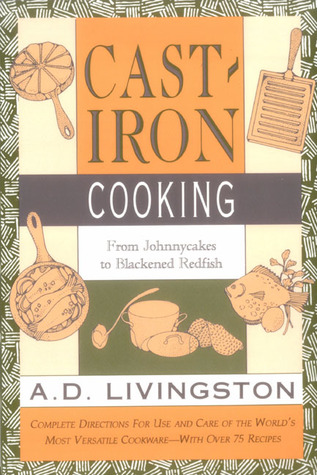 Cast-Iron Cooking by A.D. Livingston