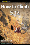How to Climb 5.12, 2nd