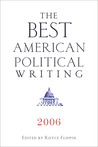 The Best American Political Writing 2006