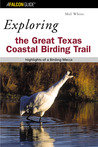 Exploring the Great Texas Coastal Birding Trail: Highlights of a Birding Mecca