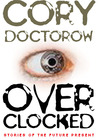 Overclocked: Stories of the Future Present