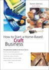How to Start a Home-Based Craft Business, 4th