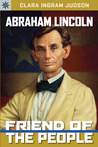 Abraham Lincoln: Friend of the People (Sterling Point Books)