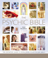 The Psychic Bible: The Definitive Guide to Developing Your Psychic Skills
