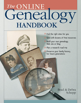 The Online Genealogy Handbook by Brad Schepp