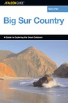 Explore! Big Sur Country: A Guide to Exploring the Coastline, Byways, Mountains, Trails, and Lore