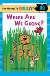Where Are We Going? (I'm Going to Read Series)
