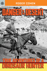 Sterling Point Books®: Danger in the Desert: True Adventures of a Dinosaur Hunter