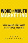 Word of Mouth Marketing by Andy Sernovitz