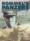 Rommel's Panzers: Rommel and the Panzer Forces of the Blitzkrieg 1940-42