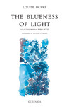 The Blueness of Light: Selected Poems (Essential Poets series) (Essential Poets series)