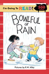 Bowlful of Rain (I'm Going to Read Series, Level 4)
