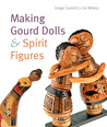 Making Gourd Dolls &amp; Spirit Figures
