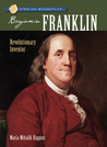 Benjamin Franklin: Revolutionary Inventor
