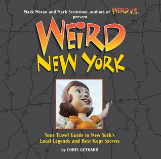 Weird New York (Weird Travel Guides)