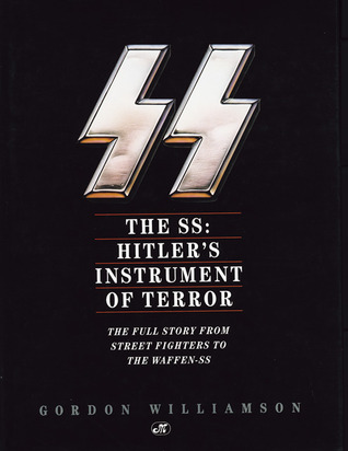 Free online download The SS: Hitler's Instrument of Terror PDF by Gordon Williamson