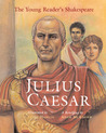 The Young Reader's Shakespeare: Julius Caesar