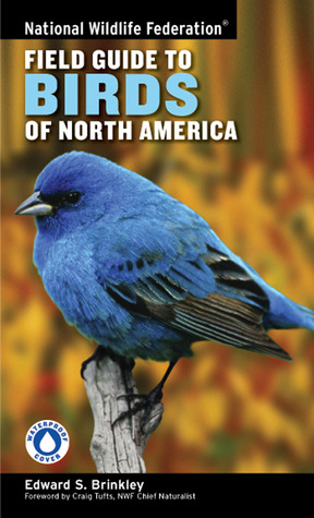 National Wildlife Federation Field Guide to Birds of North Am... by Edward S. Brinkley