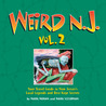 Weird N.J. Volume 2: Your Travel Guide to New Jersey's Local Legends and Best Kept Secrets