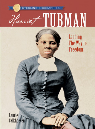 Harriet Tubman by Laurie Calkhoven