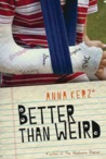 Better Than Weird by Anna Kerz