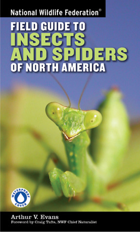 National Wildlife Federation Field Guide to Insects and Spide... by Arthur V. Evans