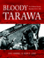 Bloody Tarawa: The 2d Marine Division, November 20-23, 1943