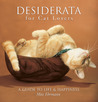Desiderata for Cat Lovers: A Guide to Life &amp; Happiness