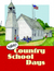 Bob Artley's Country School Days: From the Memories of a Former Kid