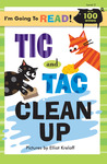 Tic and Tac Clean Up (I'm Going to Read Series)