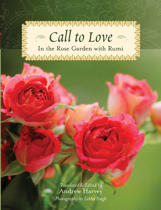 Call to Love: In the Rose Garden with Rumi