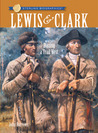 Lewis & Clark: Blazing a Trail West