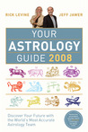 Your Astrology Guide 2008: Discover Your Future with the World's Most Accurate Astrology Team