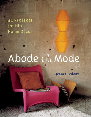 Abode à la Mode by Jeanee Ledoux