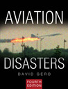 Aviation Disasters by David Gero