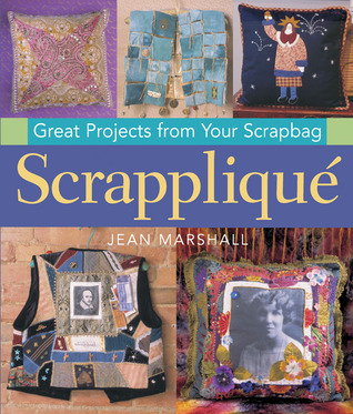 Scrappliqué: Great Projects from Your Scrapbag