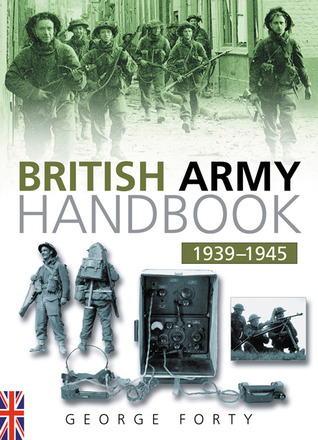 The British Army Handbook 1939-1945
