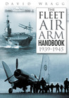 Fleet Air Arm Handbook 1939-45, The
