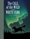 The Call of the Wild and White Fang (Sterling Children's Classics)